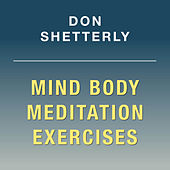 Mind Body Meditation Exercises by Don Shetterly
