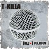 Rec-Cuerdos by T.Killa