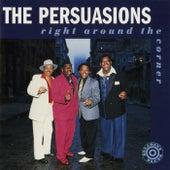 Right Around The Corner van The Persuasions