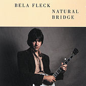 Natural Bridge by Bela Fleck