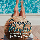 Summer Playlist: New Rhythms of Popular Hits for Sunny Days van Various Artists