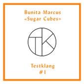 Testklang #1: Bunita Marcus Sugar Cubes by Various Artists