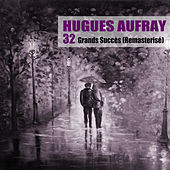 32 Grands Succès (Remasterisé) de Hugues Aufray