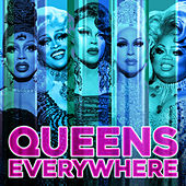 Queens Everywhere (Cast Version) de RuPaul