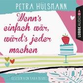 Wenn's einfach wär, würd's jeder machen - Hamburg-Reihe 5 (Ungekürzt) von Petra Hülsmann