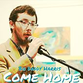 Come Home by Bo Daddy Harris