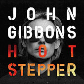 Hotstepper by John Gibbons