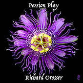 Passion Play by Richard Grosser