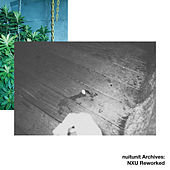 nuitunit Archives: NXU (Reworked) by Nuitunit