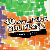40 Años de Rock Boliviano Vol. 2 von Various Artists