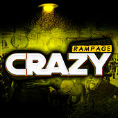 Crazy by Rampage
