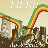 Apologetic by Lil' Ru