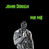 John Dough by Mr. M.E.
