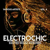 Electrochic (Electro House Monsters), Vol. 4 von Various Artists