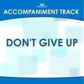 Don't Give Up by Mansion Accompaniment Tracks