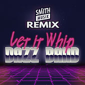 Let It Whip (Smithmusix Remix) von Dazz Band