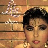 Lila Ahora by Lila Morillo