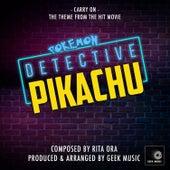POKÉMON Detective Pikachu: Carry On by Geek Music