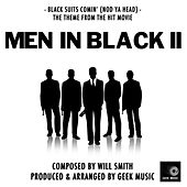 Men In Black 2: Black Suits Comin' (Nod Ya Head) by Geek Music