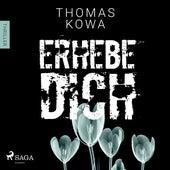Erhebe dich - Kommissar Erik Lindberg-Reihe 3 (Ungekürzt) von Thomas Kowa