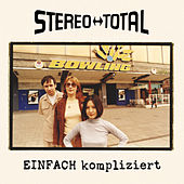 Einfach kompliziert by Stereo Total