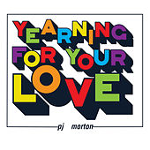 Yearning For Your Love de PJ Morton