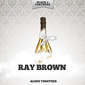 Alone Together von Ray Brown