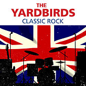 The Yardbirds - Classic Rock by The Yardbirds
