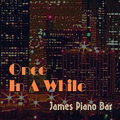 Once In A While de James Piano Bar