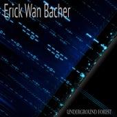 Underground Forest von Erik Wan Bacher