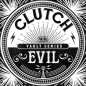 Evil (Is Going On) (Weathermaker Vault Series) von Clutch