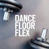 Dance Floor Flex - EP von Various Artists