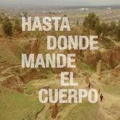 Hasta Donde Mande el Cuerpo by Alejandro y Maria Laura