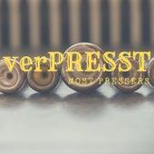 Verpresst by Most Pressers
