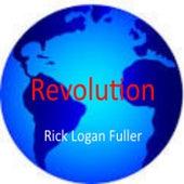 Revolution de Rick Logan Fuller