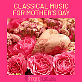 Classical Music for Mother's Day de Various Artists