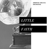Little Faith (Pop) von Ambrose & His Orchestra