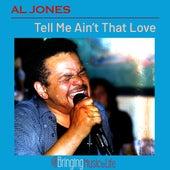 Tell Me Ain't That Love de Al Jones