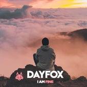 I Am Fine von DayFox