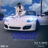 Turnt de Tee K Ross