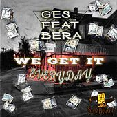 We Get It Everyday (Feat. Bera) by Ges