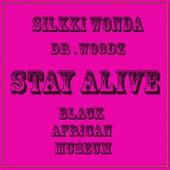 Stay Alive by Silkki Wonda