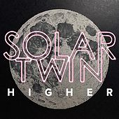 Higher by Solar Twin