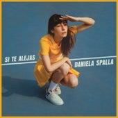 Si Te Alejas de Daniela Spalla