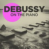 Debussy On the Piano by Various Artists