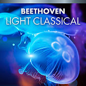 Beethoven Light Classical von Various Artists