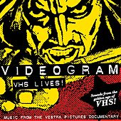 VHS Lives! Music from the Vestra Pictures Documentary by Videogram