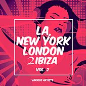 La, New York, London to Ibiza, Vol. 2 by Various Artists