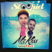 Stoopid by Mz Kiss