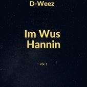 Im Wus Hannin, Vol. 1 de Dweez